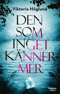 den_som_inget_känner_mer_viktoria_höglund